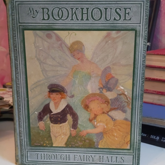 Other - My Bookhouse Through the Fairy Halls. Vol 3